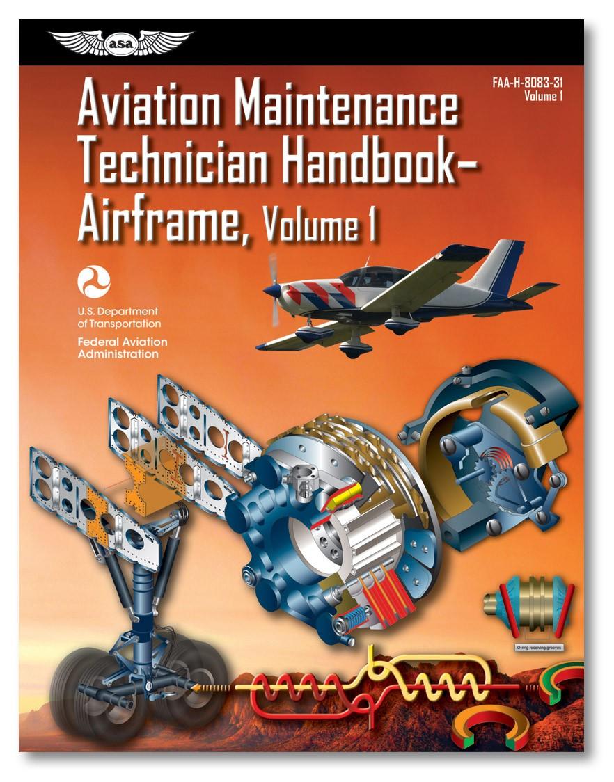 Aviation Maintenance Technician Handbook: Airframe Volume 1