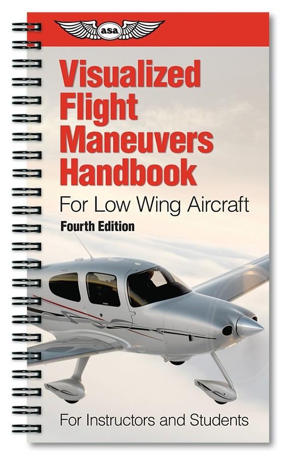 Visualized Flight Maneuvers Handbook - Low Wing