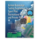 Airman Knowledge Testing Supplement - Sport, Private, & Recreational Pilot