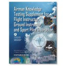 Airman Knowledge Testing Supplement - Flight, Ground, and Sport Instructor
